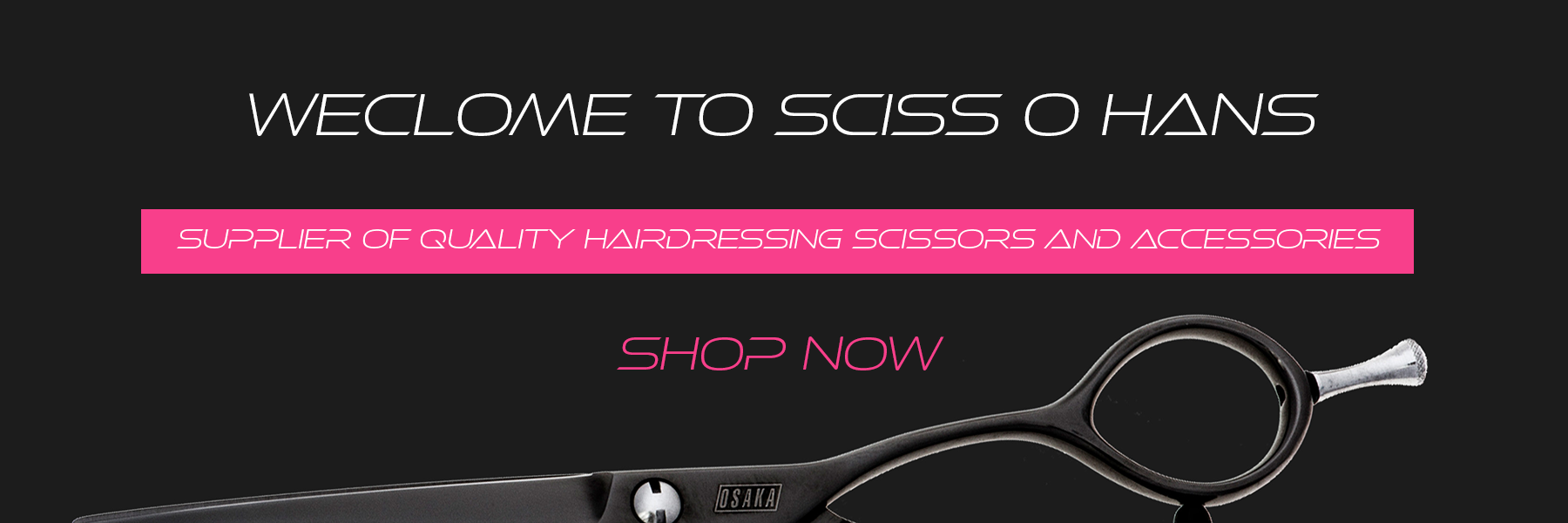 Sciss O Hans - suppliers of hairdressing scissors and accessories